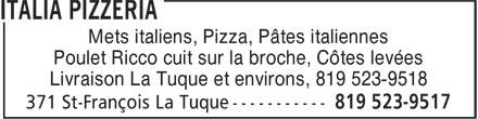 Italia Pizzeria (819-523-9517) - Annonce illustrée======= - Mets italiens, Pizza, Pâtes italiennes Poulet Ricco cuit sur la broche, Côtes levées Livraison La Tuque et environs, 819 523-9518