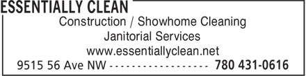Essentially Clean (780-431-0616) - Display Ad - Construction / Showhome Cleaning Janitorial Services www.essentiallyclean.net Construction / Showhome Cleaning Janitorial Services www.essentiallyclean.net