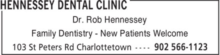 Hennessey Dental Clinic (902-566-1123) - Annonce illustrée======= - Dr. Rob Hennessey Family Dentistry - New Patients Welcome