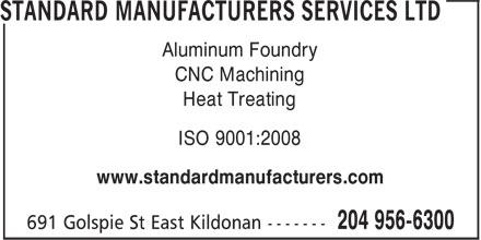 Standard Manufacturers Services Ltd (204-956-6300) - Annonce illustrée======= - CNC Machining Heat Treating ISO 9001:2008 www.standardmanufacturers.com Aluminum Foundry
