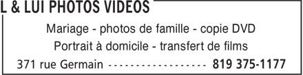 Limo/Photos/Vidéo - L et Lui (819-375-1177) - Annonce illustrée======= - Mariage - photos de famille - copie DVD Portrait à domicile - transfert de films
