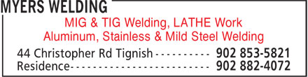 Myers Welding (902-853-5821) - Display Ad - MIG & TIG Welding, LATHE Work Aluminum, Stainless & Mild Steel Welding