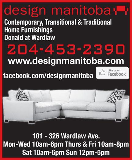 Design Manitoba (204-453-2390) - Annonce illustrée======= - Sat 10am-6pm Sun 12pm-5pm www.designmanitoba.com facebook.com/designmanitoba 101 - 326 Wardlaw Ave. Mon-Wed 10am-6pm Thurs & Fri 10am-8pm design manitoba Contemporary, Transitional & Traditional Donald at Wardlaw Home Furnishings