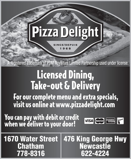 Pizza Delight (506-622-4224) - Display Ad - 622-4224 778-8316 Newcastle 1670 Water Street476 King George Hwy Chatham