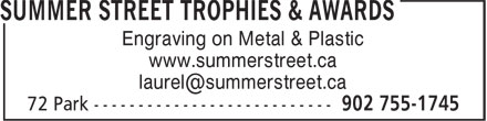 Summer Street Trophies & Awards (902-755-1745) - Display Ad - Engraving on Metal & Plastic www.summerstreet.ca Engraving on Metal & Plastic www.summerstreet.ca