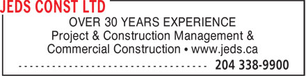 JEDS Construction Ltd (204-338-9900) - Display Ad - OVER 30 YEARS EXPERIENCE Project & Construction Management & Commercial Construction • www.jeds.ca