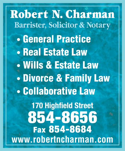 Charman Robert N (506-854-8656) - Annonce illustrée======= - Barrister, Solicitor & Notary General Practice Real Estate Law Wills & Estate Law Divorce & Family Law Collaborative Law www.robertncharman.com