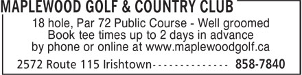 Maplewood Golf & Country Club (506-858-7840) - Display Ad - 18 hole, Par 72 Public Course - Well groomed Book tee times up to 2 days in advance by phone or online at www.maplewoodgolf.ca