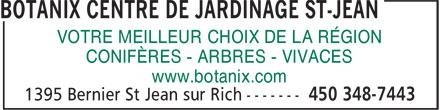 Botanix Centre De Jardinage St-Jean (450-348-7443) - Display Ad - VOTRE MEILLEUR CHOIX DE LA RÉGION CONIFÈRES - ARBRES - VIVACES www.botanix.com