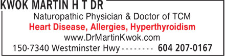 Dr Kwok Martin H T (604-207-0167) - Display Ad - Heart Disease, Allergies, Hyperthyroidism www.DrMartinKwok.com Naturopathic Physician & Doctor of TCM