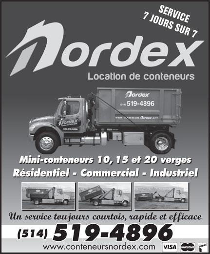 Nordex (514-519-4896) - Annonce illustrée======= - 7 JOURS SUR 7SERVICE Mini-conteneurs 10, 15 et 20 vergesMini-c 10 Résidentiel - Commercial - Industriel Un service toujours courtois, rapide et efficace (514) 519-4896 www.conteneursnordex.com