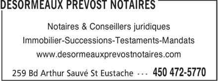 Désormeaux Prévost Notaires (450-472-5770) - Annonce illustrée======= - Notaires & Conseillers juridiques Immobilier-Successions-Testaments-Mandats www.desormeauxprevostnotaires.com