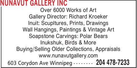 Nunavut Gallery Inc (204-478-7233) - Annonce illustrée======= - Over 6000 Works of Art Gallery Director: Richard Kroeker Inuit: Scupltures, Prints, Drawings Wall Hangings, Paintings & Vintage Art Soapstone Carvings: Polar Bears Inukshuk, Birds & More Buying/Selling Older Collections, Appraisals www.nunavutgallery.com