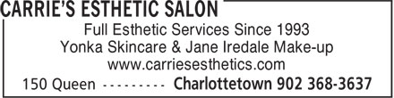 Carrie's Esthetic Salon (902-368-3637) - Display Ad - Full Esthetic Services Since 1993 Yonka Skincare & Jane Iredale Make-up www.carriesesthetics.com