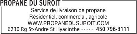 Propane du Suroît (450-796-3111) - Annonce illustrée======= - Résidentiel, commercial, agricole WWW.PROPANEDUSUROIT.COM Service de livraison de propane
