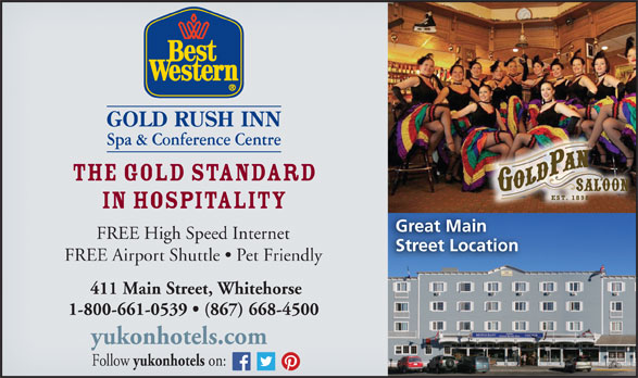 Best Western (1-877-772-3297) - Annonce illustrée======= - The Gold Standard in Hospitality Great Main FREE High Speed Internet Street Location FREE Airport Shuttle   Pet Friendly 411 Main Street, Whitehorse 1-800-661-0539   (867) 668-4500 yukonhotels.com Follow yukonhotels on:
