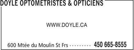 Doyle Optométristes & Opticiens (450-665-8555) - Annonce illustrée======= - WWW.DOYLE.CA