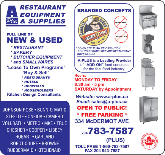 A Plus Restaurant Equipment & Supplies (204-783-7587) - Annonce illustrée======= - Plus JOHNSON ROSE   BUNN-O-MATIC STEELITE   ONEIDA   CAMBRO VOLLRATH   METRO   MKE   TRUE CHESHER   COOPER   LIBBEY 204 HOBART   GARLAND ROBOT COUPE   BROWNE TOLL FREE 1-866-783-7587 RUBBERMAID   KITCHENAID FAX 204 943-7587