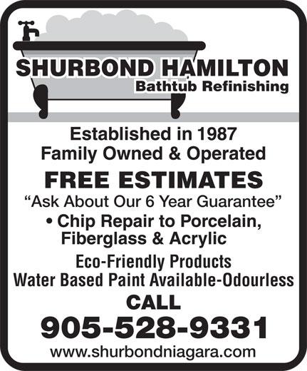 ShurBond Hamilton (905-528-9331) - Annonce illustrée======= - SHURBOND HAMILTON Bathtub Refinishing FREE ESTIMATES Ask About Our 6 Year Guarantee Eco-Friendly Products Water Based Paint Available-Odourless CALL 905-528-9331 www.shurbondniagara.com