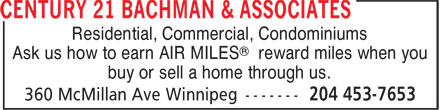 Century 21 Bachman & Associates (204-453-7653) - Display Ad - Residential, Commercial, Condominiums ® Ask us how to earn AIR MILES reward miles when you buy or sell a home through us.