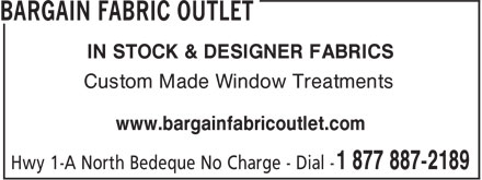 Bargain Fabric Outlet (1-877-887-2189) - Display Ad - IN STOCK & DESIGNER FABRICS Custom Made Window Treatments www.bargainfabricoutlet.com
