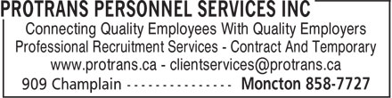 Protrans Personnel Services Inc (506-858-7727) - Display Ad - Connecting Quality Employees With Quality Employers Professional Recruitment Services - Contract And Temporary