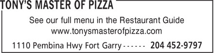 Tony's Master Of Pizza (204-452-9797) - Display Ad - www.tonysmasterofpizza.com See our full menu in the Restaurant Guide
