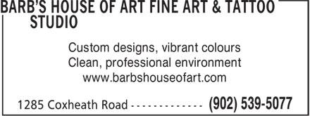 Barb's House Of Art Fine Art & Tattoo Studio (902-539-5077) - Annonce illustrée======= - Clean, professional environment Custom designs, vibrant colours www.barbshouseofart.com