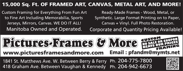 Pictures Frames & More (204-775-7800) - Display Ad -