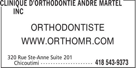 Clinique D'Orthodontie André Martel Inc (418-543-9373) - Annonce illustrée======= - ORTHODONTISTE WWW.ORTHOMR.COM