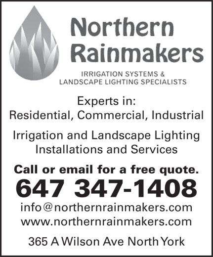 Northern Rainmakers (647-347-1408) - Annonce illustrée======= - Call or email for a free quote. 647 347-1408 www.northernrainmakers.com 365 A Wilson Ave North York Experts in: Residential, Commercial, Industrial Irrigation and Landscape Lighting Installations and Services