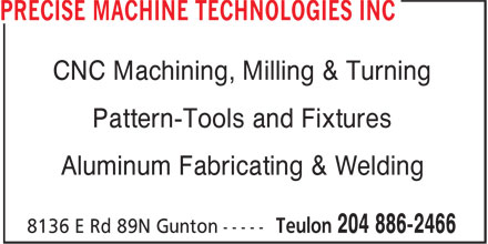 Precise Machine Technologies Inc (204-886-2466) - Annonce illustrée======= - CNC Machining, Milling & Turning Pattern-Tools and Fixtures Aluminum Fabricating & Welding
