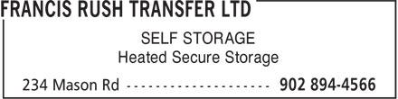 Francis Rush Transfer Ltd (902-894-4566) - Annonce illustrée======= - SELF STORAGE Heated Secure Storage