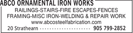 Abco Ornamental Iron Works (905-799-2852) - Annonce illustrée======= - RAILINGS-STAIRS-FIRE ESCAPES-FENCES FRAMING-MISC IRON-WELDING & REPAIR WORK www.abcosteelfabrication.com