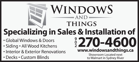 Windows & Things (902-270-4600) - Annonce illustrée======= - Siding   All Wood Kitchens www.windowsandthings.ca Interior & Exterior Renovations Showroom Located next Decks   Custom Blinds to Walmart in Sydney River Global Windows & Doors