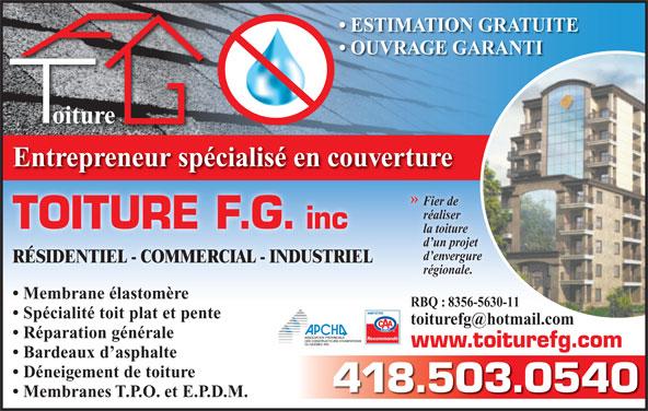 Toiture F G (418-503-0540) - Annonce illustrée======= - régionale. Membrane élastomère RBQ : 8356-5630-11 Spécialité toit plat et pente Réparation générale Recommandé www.toiturefg.com Bardeaux d asphalte Déneigement de toiture 418.503.0540 Membranes T.P.O. et E.P.D.M. ESTIMATION GRATUITE OUVRAGE GARANTI oiture Entrepreneur spécialisé en couverture » Fier deFi réaliserré TOITURE F.G. inc la toiture d un projet d envergure RÉSIDENTIEL - COMMERCIAL - INDUSTRIEL régionale. Membrane élastomère RBQ : 8356-5630-11 Spécialité toit plat et pente Réparation générale Recommandé www.toiturefg.com Bardeaux d asphalte Déneigement de toiture 418.503.0540 Membranes T.P.O. et E.P.D.M. ESTIMATION GRATUITE OUVRAGE GARANTI oiture Entrepreneur spécialisé en couverture » Fier deFi réaliserré TOITURE F.G. inc la toiture d un projet d envergure RÉSIDENTIEL - COMMERCIAL - INDUSTRIEL