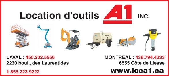 Location d'outils A1 Inc (450-786-8666) - Display Ad - INC. Location d'outils LAVAL : 450.232.5556 MONTRÉAL : 438.794.4333 2230 boul., des Laurentides 6555 Côte de Liesse www.loca1.ca 1 855.223.9222