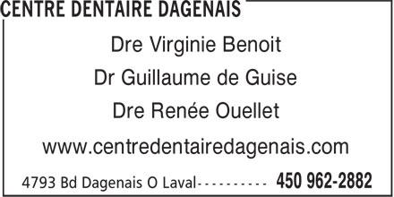 Centre Dentaire Dagenais (450-962-2882) - Annonce illustrée======= - Dre Virginie Benoit Dr Guillaume de Guise Dre Renée Ouellet www.centredentairedagenais.com