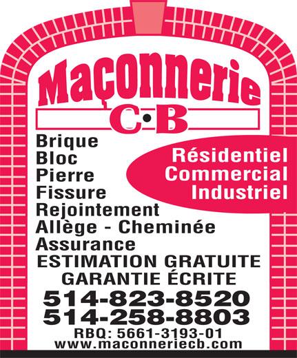 Maçonnerie C B (514-258-8803) - Annonce illustrée======= - Brique Résidentiel Bloc Commercial Pierre Fissure Industriel Rejointement Allège - Cheminée Assurance ESTIMATION GRATUITE GARANTIE ÉCRITE 514-823-8520 514-258-8803 RBQ: 5661-3193-01 www.maconneriecb.com
