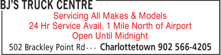 BJ's Truck Centre (902-566-4205) - Annonce illustrée======= - Servicing All Makes & Models 24 Hr Service Avail, 1 Mile North of Airport Open Until Midnight