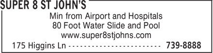 Super 8 St. John's (709-739-8888) - Annonce illustrée======= - Min from Airport and Hospitals 80 Foot Water Slide and Pool www.super8stjohns.com