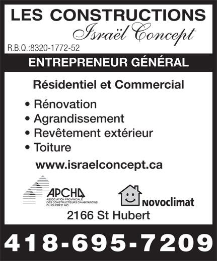 Les Constructions Israël Concept (418-695-7209) - Display Ad - R.B.Q.:8320-1772-52 ENTREPRENEUR GÉNÉRAL Résidentiel et Commercial Rénovation Agrandissement Revêtement extérieur Toiture www.israelconcept.ca 2166 St Hubert