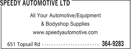 Speedy Automotive Ltd (709-364-9283) - Display Ad - All Your Automotive/Equipment & Bodyshop Supplies www.speedyautomotive.com