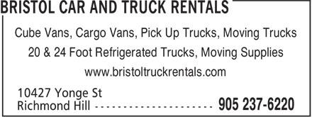Bristol Truck Rentals (905-237-6220) - Display Ad - Cube Vans, Cargo Vans, Pick Up Trucks, Moving Trucks 20 & 24 Foot Refrigerated Trucks, Moving Supplies www.bristoltruckrentals.com