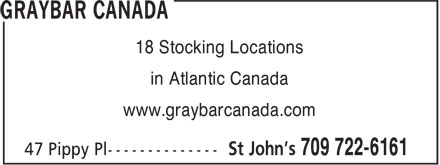 Graybar Canada/ Harris & Roome (709-722-6161) - Display Ad - in Atlantic Canada www.graybarcanada.com 18 Stocking Locations