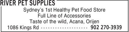 River Pet Supplies (902-270-3939) - Annonce illustrée======= - Sydney's 1st Healthy Pet Food Store Full Line of Accessories Taste of the wild, Acana, Orijen