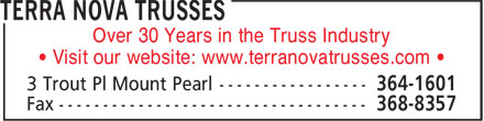 Terra Nova Trusses (709-364-1601) - Display Ad - Over 30 Years in the Truss Industry • Visit our website: www.terranovatrusses.com •