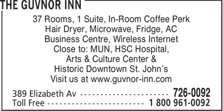 The Guvnor Inn and Pub (709-726-0092) - Annonce illustrée======= - Hair Dryer, Microwave, Fridge, AC 37 Rooms, 1 Suite, In-Room Coffee Perk Business Centre, Wireless Internet Close to: MUN, HSC Hospital, Arts & Culture Center & Historic Downtown St. John's Visit us at www.guvnor-inn.com