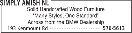 """Simply Amish NL (709-576-5613) - Annonce illustrée======= - Solid Handcrafted Wood Furniture """"Many Styles, One Standard"""" Across from the BMW Dealership"""