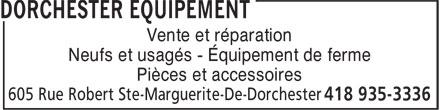 Dorchester Equipement (418-935-3336) - Display Ad - Vente et réparation Neufs et usagés - Équipement de ferme Pièces et accessoires